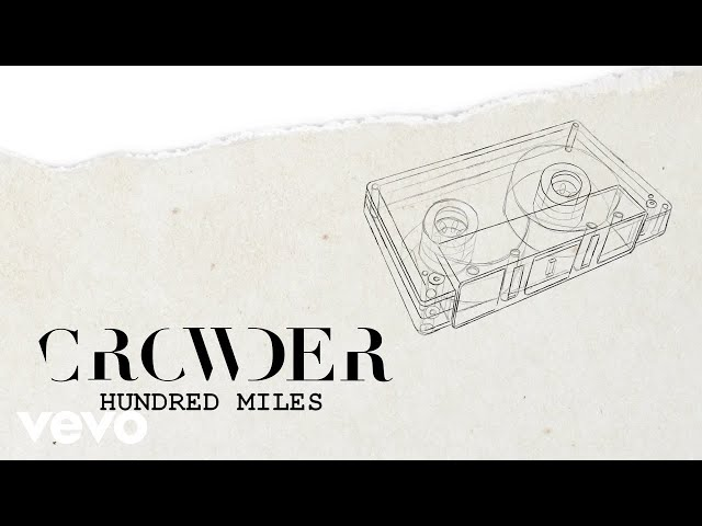 Crowder - Hundred Miles (Lyric Video)