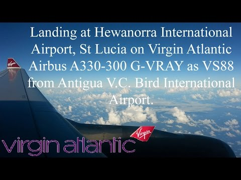 Landing at UVF (St Lucia) on Virgin Atlantic Airbus A330-300 G-VRAY as VS88 from Antigua