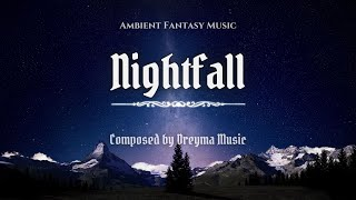 Ambient Fantasy Music ''Nightfall'' | Inspired by Skyrim & Jeremy Soule