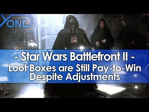 Star Wars Battlefront 2 Loot Boxes are Still Pay-to-Win Despite Adjustments