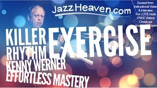 *Jazz Rhythm Exercise* KILLER Kenny Werner Effortless Mastery Jazz Instructional Video