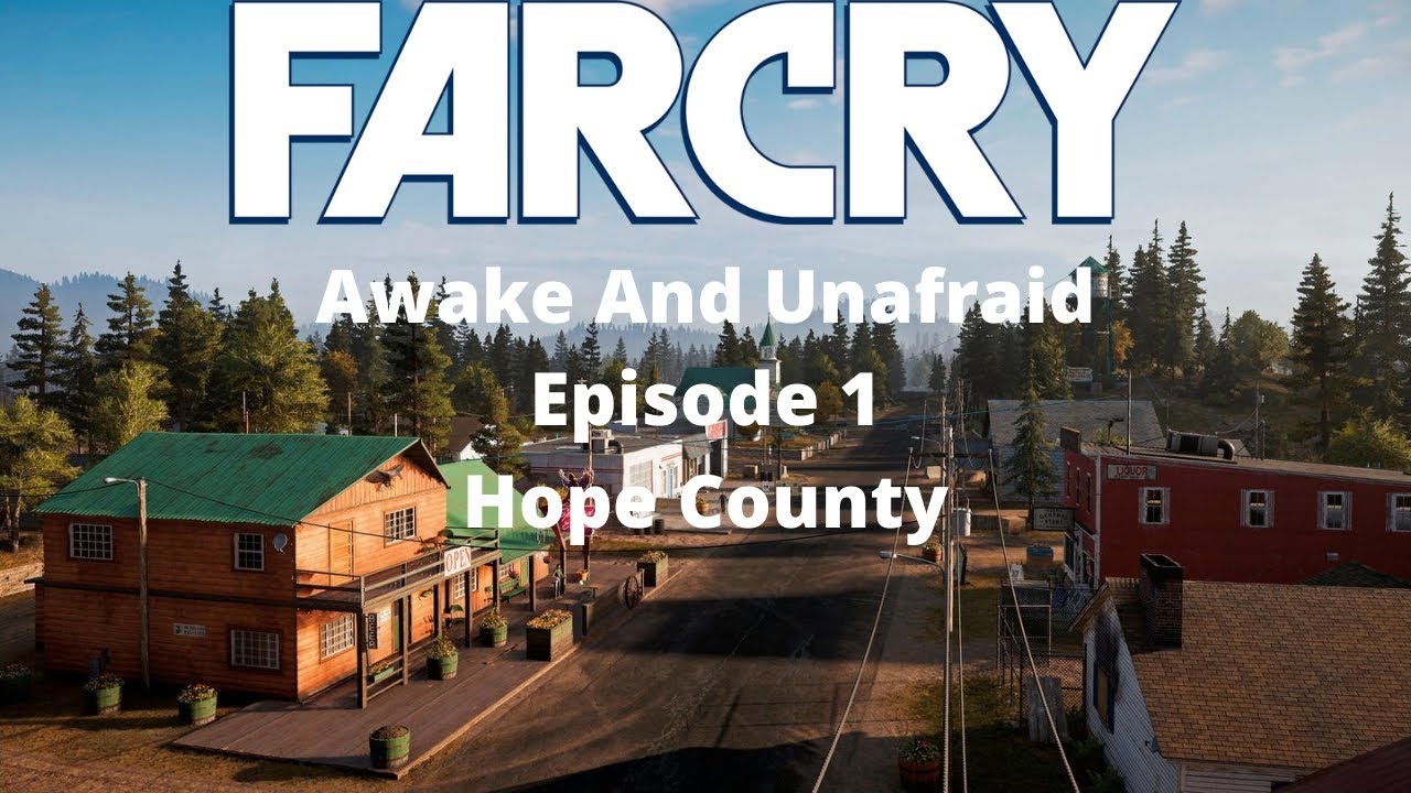 Download Far Cry : Awake And Unafraid[Far Cry 5 Roleplay] Episode 1 - Hope County
