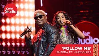 Sheeba & Harmonize: Follow Me - Coke Studio Africa Original