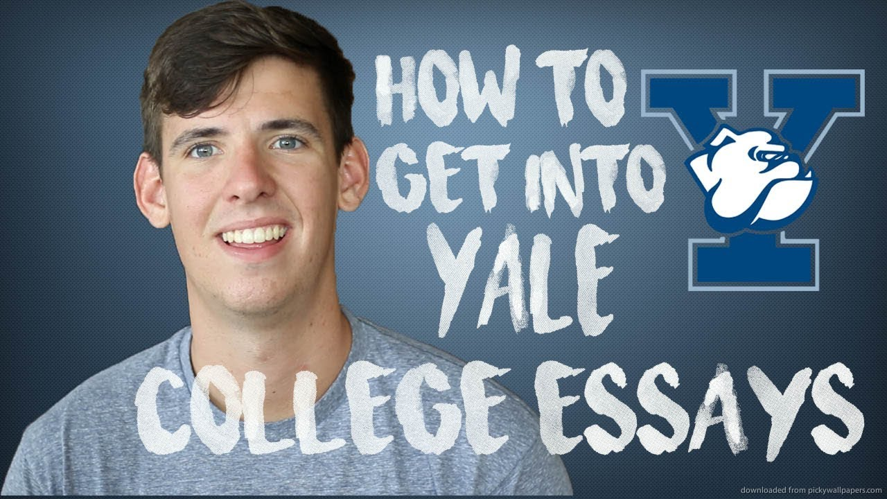 how to get into yale college essays  how to get into yale college essays