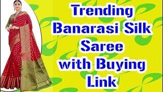 Trending  Banarasi Silk Saree with Buying Link Banarasi Silk /Banaras Silk With Running Blouse