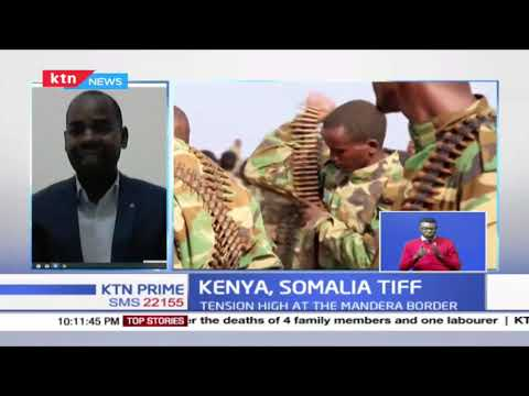 Kenya-Somalia Tiff: Is Somalia picking a war with Kenya over Jubaland wrangles?