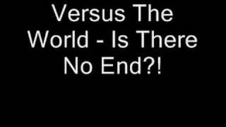 Watch Versus The World Is There No End video