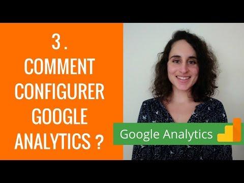 3. Comment configurer GOOGLE ANALYTICS ?