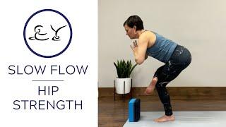 Slow Flow | Hip Strength