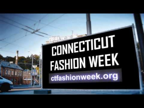 Official Connecticut Fashion Week 2014 Promotional Video #2