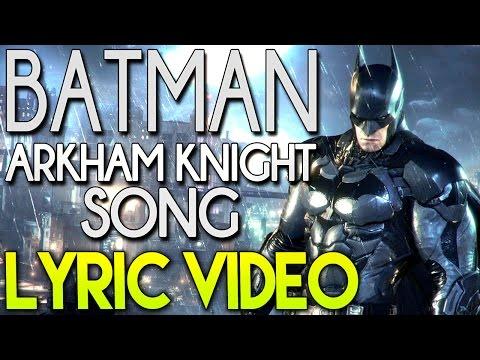 ♪ BATMAN ARKHAM KNIGHT SONG Lyric Video