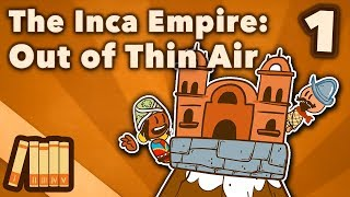 The Inca Empire - Out of Thin Air - Extra History - #1