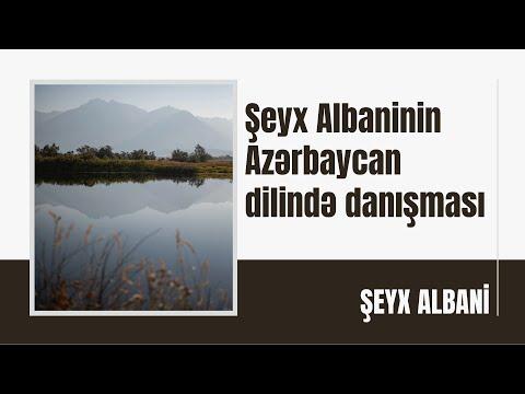 Şeyx Albaninin Azərbaycan dilində danışması