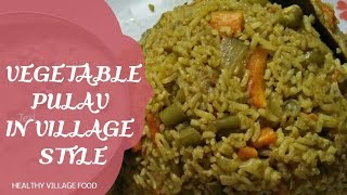MIX VEGETABLE PULAV IN VILLAGE STYLE / HEALTHY VILLAGE FOOD