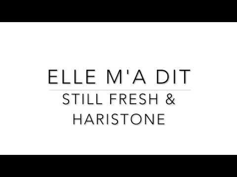 Elle m'a dit -  Still Fresh | Parole | Lyrics 💎