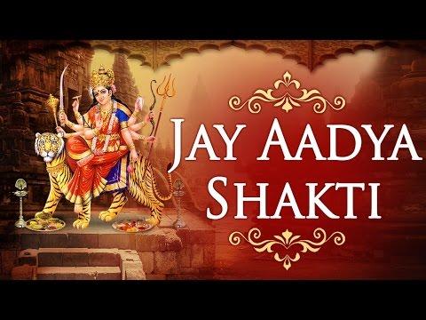 Jay Adhya Shakti | Maa Jagadambe Aarti with Lyrics | Bhakti Songs