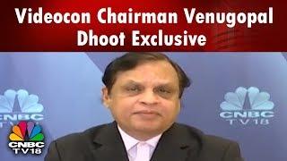 Videocon Chairman Venugopal Dhoot Talks About the Debt Burden on Co | CNBC TV18