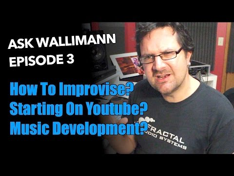Ask Wallimann: Better Improvisation, Youtube