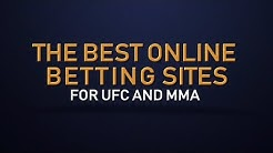 The BEST Online Betting Sites for Betting on UFC and MMA (2019)