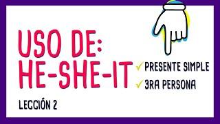 2. Uso de he, she, it (con verbos)
