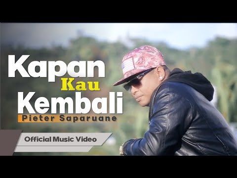 pieter-saparuane-kapan-kau-kembali-official-music-video-lagu-populer-indonesia-timur