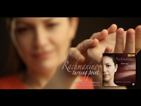 Ekaterina Litvintseva | Rachmaninov - turning point CD Promotion