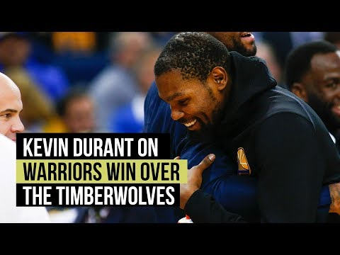 Warriors Kevin Durant On His Teams Win Over The Timberwolves