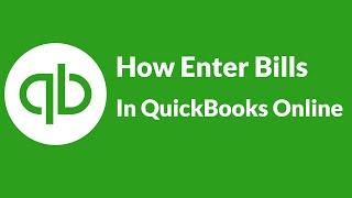 How To Enter Bills In QuickBooks Online