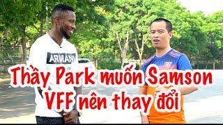 HLV Park Hang Seo không được gọi Samson cho King's cup - VFF nên thay đổi