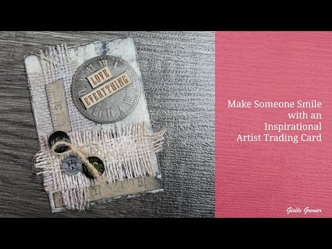 Make Someone Smile with an Inspirational Artist Trading Card - Love Everything.