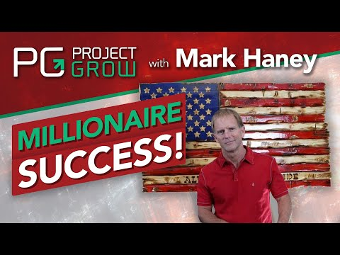 Inspiring Millionaire Success Story Mark Haney | Project Grow Show