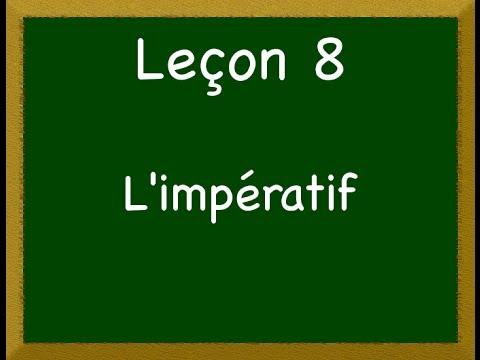 Leçon 8 - L'impératif - YouTube