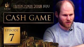 Triton Poker Super High Roller Jeju 2018 Cash Game - Episode 7