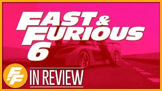 Fast & Furious 6 - Every Fast & Furious Movie Reviewed & Ranked