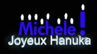 Joyeux Hanuka, Michele