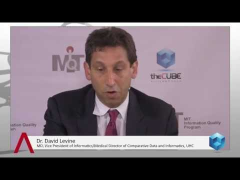 Dr. David Levine, UHC - MIT Information Quality 2013 - #MIT #CDOIQ #theCUBE