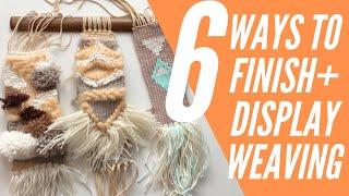 6 Ways to Finish Your Weaving | Twining, fringe, and more