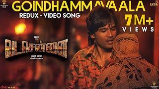 VADACHENNAI - Goindhammavaala (Redux) Video Song | Dhanush | Vetri Maaran | Santhosh Narayanan
