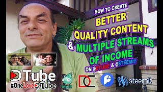 How to Create Better Quality Content and Multiple Streams of Income on @dtube and @steemit   Some SE