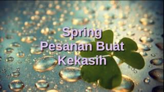 Spring - Pesanan Buat Kekasih
