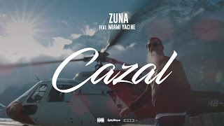ZUNA - CAZAL feat. MIAMI YACINE prod. by Lucry (Official 4K Video)