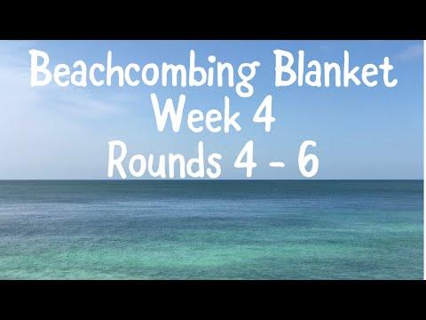 Beachcombing Blanket - Week 4. Rounds 4 - 6