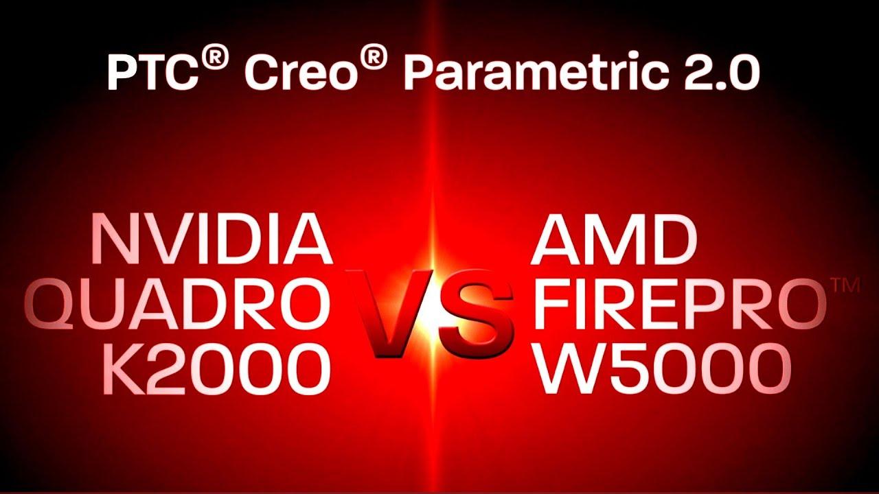 AMD FirePro™ vs. Nvidia Quadro: PTC® Creo® Parametric 2.0
