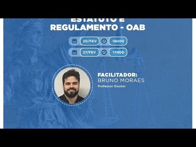 Webinar - Gabaritando OAB 1ª Fase: Estatuto e Regulamento da OAB (2º Encontro)