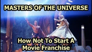 How Not To Start A Movie Franchise - Examining Masters Of The Universe