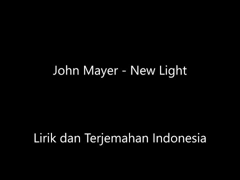 John Mayer - New Light Lirik dan Terjemahan Indonesia