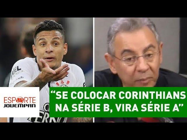 """""""Se colocar Corinthians na Série B, vira Série A"""", polemiza Flavio"""