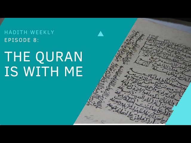 Hadith Weekly | The Quran Is With Me | Sheikh Azhar Nasser