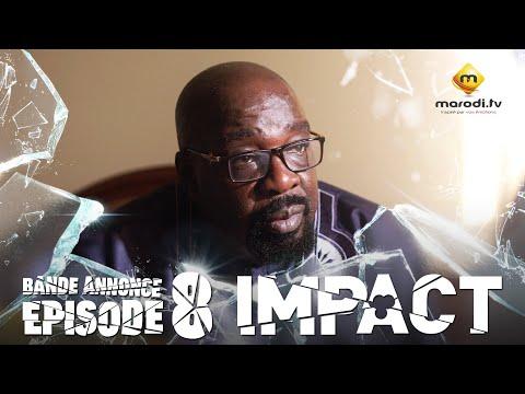 Série - Impact - Episode 8 - Bande annonce