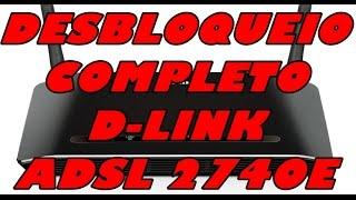 Desbloqueio completo DSL-2740E D-Link para Oi velox e modulação GRÁTIS